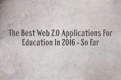 The Best Web 2.0 Applications For Education In 2016 – So Far | Larry Ferlazzo's Websites of the Day…