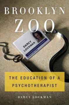 "Brooklyn Zoo: The Education of a Psychotherapist. Clinical psychologist & journalist Lockman writes about her intern year at Brooklyn's Kings County Hospital, detailing her rotations in forensic psychology, the psych. emergency room, an inpatient unit, & as a ""consultation liaison"" with medical staff. She captures the hopeless dreariness of the place. Above all, Lockman illustrates how difficult it is to engage patients with serious psychiatric illnesses. For Kim..."