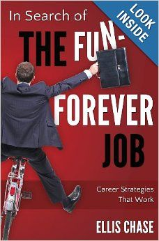 In Search of the Fun-Forever Job: Career Strategies that Work, an ebook by Ellis Chase at Smashwords Job Career, Career Advice, Career Planning, Executive Jobs, Award Winning Books, Summer Reading Lists, Page Turner, Book Nooks, Find A Job