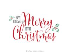 Have Yourself a Merry Little Christmas printable. Have# Yourself a Merry Little Christmas Christmas Quotes, Christmas Signs, Christmas Art, Winter Christmas, Christmas Projects, Christmas Phrases, Christmas Fonts, Christmas Blessings, Xmas