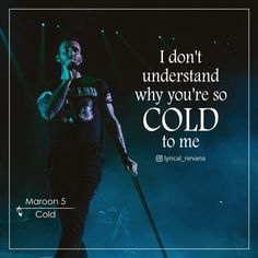 Maroon 5 - Cold Famous Movie Quotes, Quotes By Famous People, People Quotes, Hip Hop Quotes, Rap Quotes, Lyric Quotes, Drake Lyrics, Song Lyrics, Musician Quotes