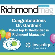 Gardner Orthodontics is honored to be voted Top Dentist in Richmond Magazine's Top Dentist 2017!!! Richmond Magazine contacted 739 dentists in April to participate in an online survey and we would like to say a HUGE thank you to all who participated in the survey and voted for Gardner Orthodontics.