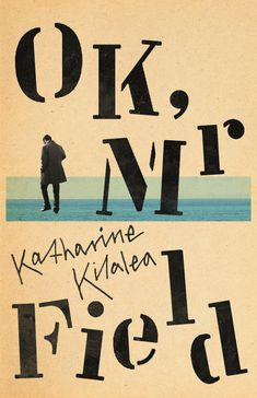 OK, Mr FieldKatharine KilaleaFaber & FaberDesign: ?