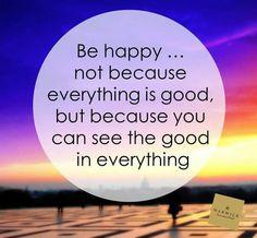 Be happy...