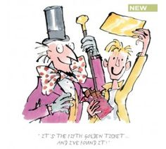 Roald Dahl & Quentin Blake - Charlie & The Chocolate Factory, Golden ticket #Roald Dahl and Quentin Blake #Charlie and the Chocolate Factory
