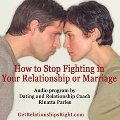 How to Stop Fighting in Your Relationship or Marriage: Is fighting a problem in your relationship or marriage? Fighting is a very serious problem for many couples. The good news is that reading this article - a companion to the How to Stop Fighting in Your Relationship or Marriage audio program - might help you begin to solve it permanently.