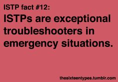 I pull out the most amazing things under the toughest pressure. It's like I suddenly have super powers. haha ISTP