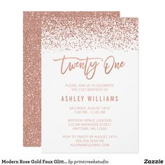 Modern Rose Gold Faux Glitter Birthday Card Glamorous rose gold faux glitter twenty-first birthday invitations. Designs are flat printed illustrations/graphics - NOT ACTUAL GLITTER. Twenty First Birthday, 30th Birthday Cards, 21st Birthday Invitations, 18th Birthday Party, Bridal Shower Invitations, Birthday Gifts, Glitter Invitations, 18th Birthday Ideas For Girls, Birthday Cakes