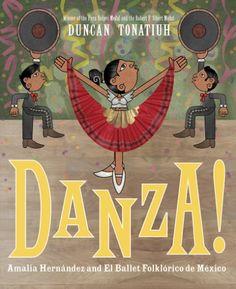 Danza! Amalia Hernández and El Ballet Folklórico de México | Duncan Tonatiuh | Abrams Publishing | Aug 22, 2017 | ISBN: 9781419725326
