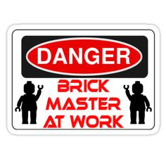 """""""Danger Brick Master at Work Sign by Customize My Minifig """" Stickers by ChilleeW   Redbubble"""
