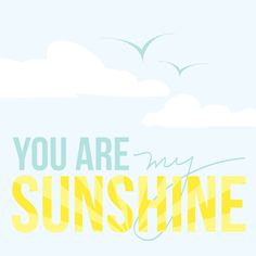 You are my sunshine printable from focusing on miracles