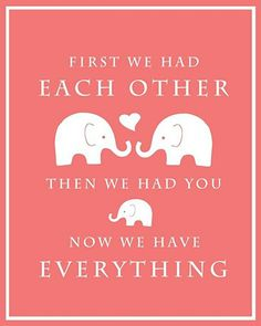 First we had each other, then we had you, now we have everything - WORDS - quotes