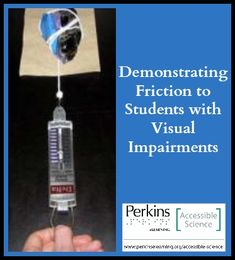 Demonstration activity that enables students who are blind or visually impaired to identify increases in friction.
