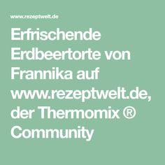 Erfrischende Erdbeertorte von Frannika auf www.rezeptwelt.de, der Thermomix ® Community