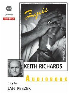 """Keith Richards, """"Życie: autobiografia"""", przeł. Magdalena Bugajska, Albatros, Warszawa 2012. Jedna płyta CD, 20 godz. 8 min. Czyta Jan Peszek."""
