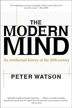 The Modern Mind: An Intellectual History of the 20th Century by Peter Watson