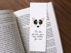 Segnalibro di cane Corgi, essere la persona pensa il tuo cane sono, Corgi arte segnalibro, cane regalo amante, Tri color Corgi Art ritratto, Tri Corgi arte