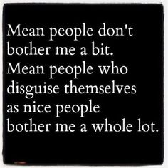 """Yes! I am generally a no person but I don't pretend to be nice and then take advantage of people or lie to them at the expense of """"being nice"""" once you burn me your done and I won't pretend for you!"""