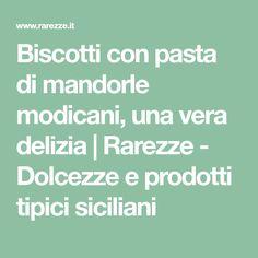 Biscotti con pasta di mandorle modicani, una vera delizia | Rarezze -  Dolcezze e prodotti tipici siciliani