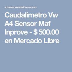 Caudalimetro Vw A4 Sensor Maf Inprove - $ 500.00 en Mercado Libre