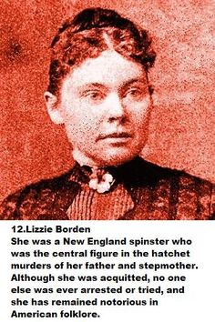 Lizzie Borden. Circumstantial evidence indicates she was guilty.