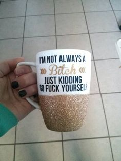 Personalized Coffee Cup - Glitter Dipped Coffee Mug -Personalized Coffee Mug - I'm not always a bitch just kidding go fuck yourself mug. by threelovelydreamers on Etsy https://www.etsy.com/listing/221648373/personalized-coffee-cup-glitter-dipped