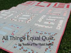 All Things Equal Quilt Tutorial (Moda Bake Shop)