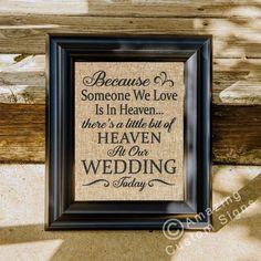 Wedding Sign 8x10 Because Someone We Love Is In Heaven Original Design Burlapsign