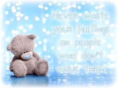 """""""Never waste your feelings on people who don't value them"""" #MetoYou…"""