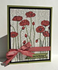 Printing on book pages. Birthday Poppies (SUO) by ReginaBD - Cards and Paper Crafts at Splitcoaststampers Making Greeting Cards, Greeting Cards Handmade, Poppy Cards, Create Canvas, Flower Cards, Cool Cards, Creative Cards, Homemade Cards, Stampin Up Cards