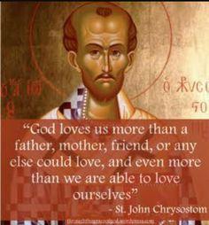 St John Chrysostom: God's Love Catholic Quotes, Catholic Prayers, Religious Quotes, Spiritual Quotes, Holy Mary, Christian Faith, Christian Quotes, Early Church Fathers, John Chrysostom