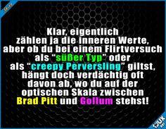 Als Gollum hat man's einfach schwerer ^^'  #flirten #Flirtversuch #Sprüche #sowahr #Jodel #lustig #peinlich #lustigeSprüche #lustigeBilder