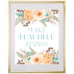 free-printable-wall-art-make-beautiful-things-floral-1
