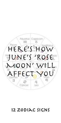 Here's How June's 'Rose Moon' Will Affect You #Aries #Cancer #Libra #Taurus #Leo #Scorpio #Aquarius #Gemini #Virgo #Sagittarius #Pisces #zodiac_sign #zodiac #astrology #facts #horoscope #zodiac_sign_facts #zodiac #relationships Zodiac Compatibility, Zodiac Horoscope, Astrology, Sagittarius, Aquarius, 12 Zodiac Signs, Zodiac Sign Facts, Zodiac Relationships