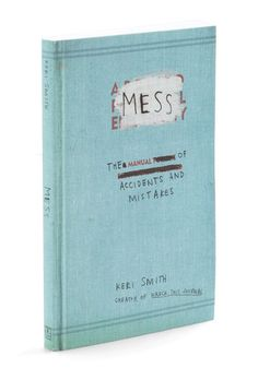 $13.99 Mess - The Manual of Accidents and Mistakes, #ModCloth The world where accidents hiccups and messes are hailed as artful masterpieces.