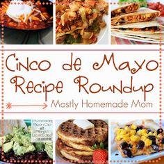 Mostly Homemade Mom: Cinco de Mayo Recipe Roundup!