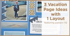 3 Vacation Page Ideas with One Layout