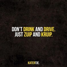 Don't drink and drive Just zuip and kruip Dont Drink And Drive, Drinks, Movie Posters, Movies, Drinking, Beverages, Films, Film Poster, Drink