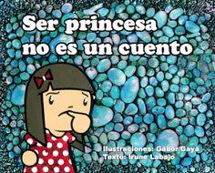 Paula quiere ser una princesa como las de los cuentos. Pero su mamá ha decidido demostrarle que ser princesa no es ningún cuento...  Irune Labajo - Gábor Gayá