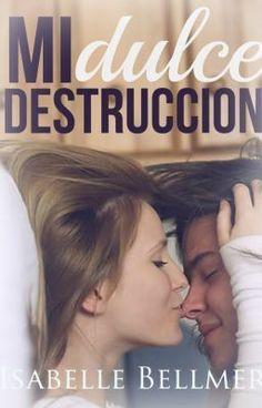 Pedacito de libro: Mi Dulce Destrucción