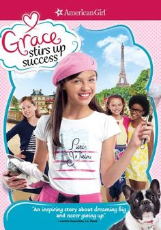 American Girl: Grace Stirs Up Success, Movie on DVD, Family An All New Special Movie Is on Disney Channel West Today at 12:00pm - 1:55pm