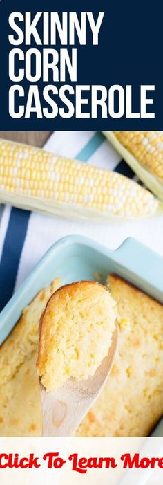Skinny Corn Casserole - the healthy replacement for Thanksgiving corn bread! #health #fitness #weightloss #healthyrecipes #weightlossrecipes