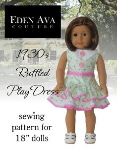 "Eden Ava Couture 1930s Ruffled Play Dress Sewing Pattern for 18"" American Girl Doll by EdenAvaCouture on Etsy https://www.etsy.com/listing/158704272/eden-ava-couture-1930s-ruffled-play"