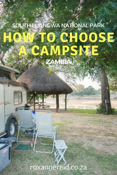 How to choose a campsite at South Luangwa National Park, Zambia #Africa #safari #camping