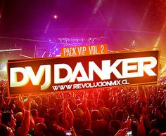 Pack Vip Dvj Danker Vol 2 - Chile Remix
