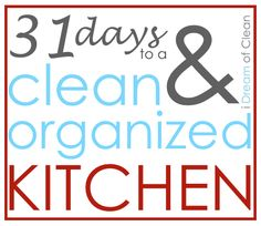 31 days to a clean and organized kitchen by @iDreamOfClean