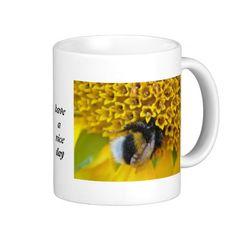 Cup industrious bumblebee: have A nice day Coffee Mugs  #bumblebee #mugs #yellow #gifts #Zazzle #fotosbykarin