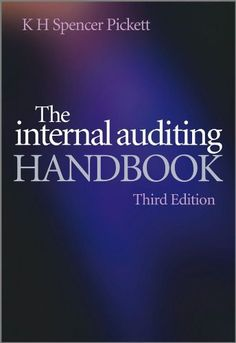 """Read """"The Internal Auditing Handbook"""" by K. Spencer Pickett available from Rakuten Kobo. The first edition of The Internal Auditing Handbook received wide acclaim from readers and became established as one of . Performance Measurement, Internal Audit, Grant Writing, Customer Relationship Management, Risk Management, Information Technology, Human Resources, How To Plan, September 7"""