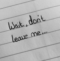 15 Best Dont Leave Me Quotes Images Proverbs Quotes Thinking