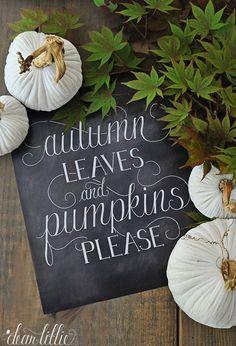 Dear Lillie: Autumn Leaves and Pumpkins Please. Fall Chalkboard Art, Chalkboard Print, Chalkboard Lettering, Chalkboard Designs, Chalkboard Ideas, Chalkboard Quotes, Halloween Chalkboard Art, Thanksgiving Chalkboard, Thanksgiving Gifts